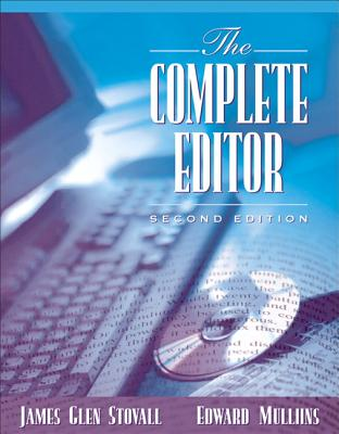 The Complete Editor By Stovall, James Glen/ Mullins, Edward
